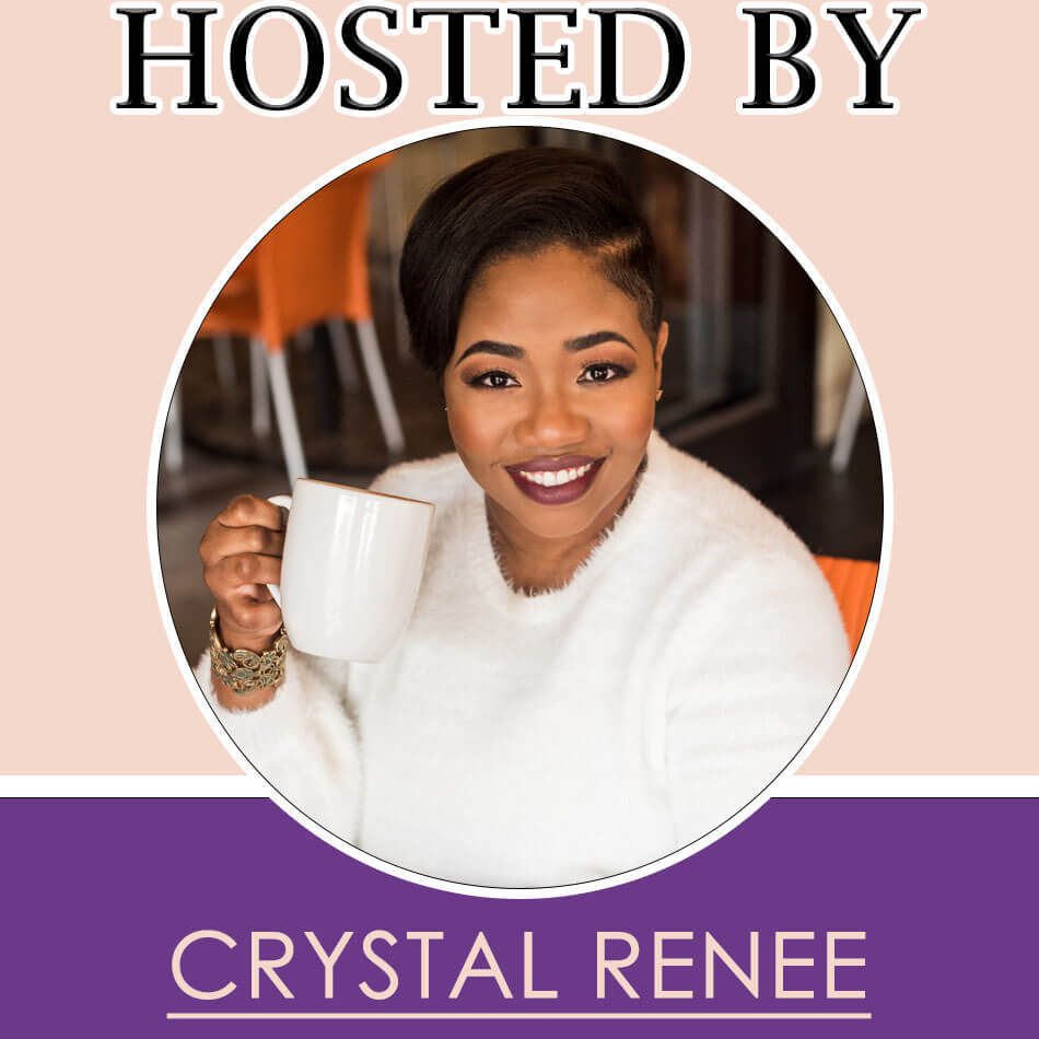 Hosted By Crystal Renee